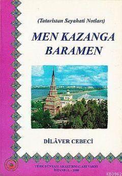 Tataristan Seyahat Notları| Men Kazanga Baramen