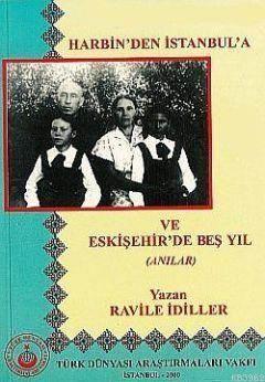 Harbin'den İstanbul'a Ve Eskişehir'de Beş Yıl