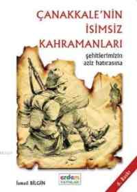 Çanakkalenin İsimsiz Kahramanları; Şehitlerimizin Aziz Hatırasına