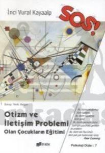 Sos! Otizm ve İletişim Problemi Olan Çocukların Eğitimi