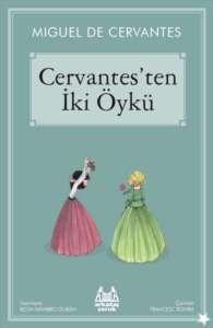 Cervantes'ten İki<br/>Öykü