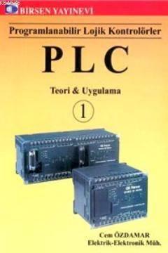 PLC Teori Ve Uygulama 1; Programlanabilir Lojik Kontrolörler