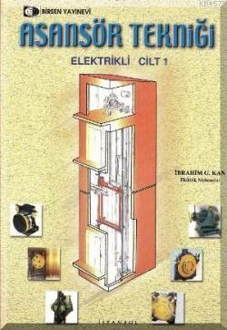 Asansör Tekniği Elektrikli Cilt 1
