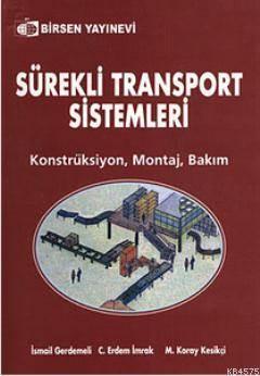Sürekli Transport Sistemleri; Konstrüksiyon, Montaj, Bakım