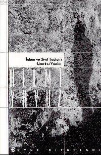 İslam Ve Sivil Toplum Üzerine Yazılar
