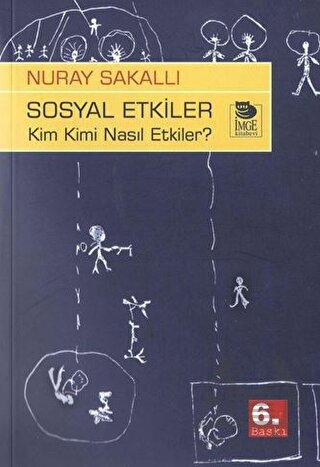 Sosyal Etkiler; Ki ...