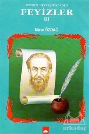 Mehmed Feyzi Efendi'den Feyizler 3