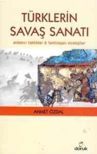 Türklerin Savaş Sanatı; Aldatıcı Taktikler & Farklılaşan Stratejiler