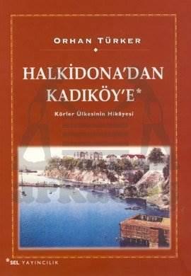 """Halkidona""""dan Kadıköye; Körler Ülkesinin Hikayesi"""