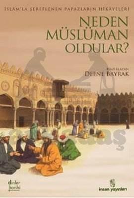 Neden Müslüman Oldular?; İslamla Şereflenen Papazların Hikayeleri