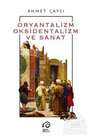 Oryantalizm, Oksidentalizm Ve Sanat