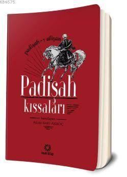 Padişah Kıssaları; Padişah-I Alişan