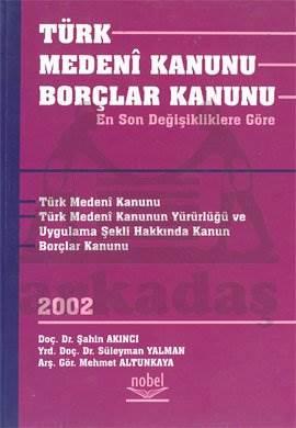 Türk Medeni Kanunu Borçlar Kanunu (En Son değişikliklere Göre)