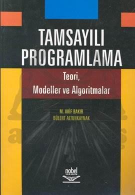 Tamsayılı Programlama; Teori, Modeller ve Algoritmalar