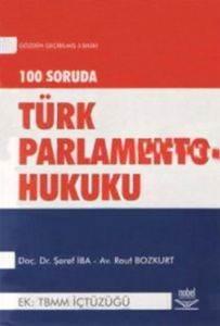 100 Soruda Parlamento Türk Parlamento Hukukuna Giriş