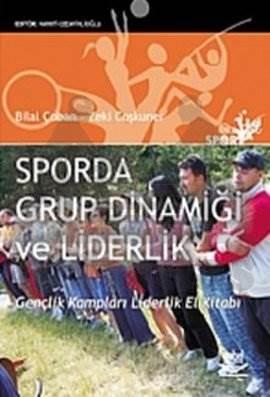 Sporda Grup Dinamiği ve Liderlik Gençlik Kampları Liderlik El Kitabı