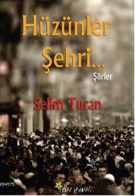 Hüzünler Şehri...