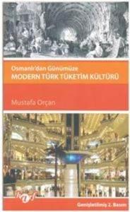 Osmanlıdan Günümüze Modern Türk Tüketim Kültürü