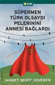 Süpermen Türk Olsa ...