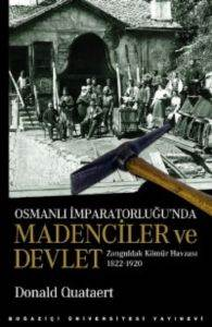 Osmanlı İmparatorluğunda Madenciler ve Devlet