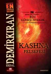 Kashna Felsefesi;  ...