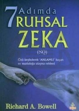 7 Adımda Ruhsal Zeka; (sq) Özü Keşfederek anlamlı Başarı ve Mutluluğa Ulaşma Rehberi