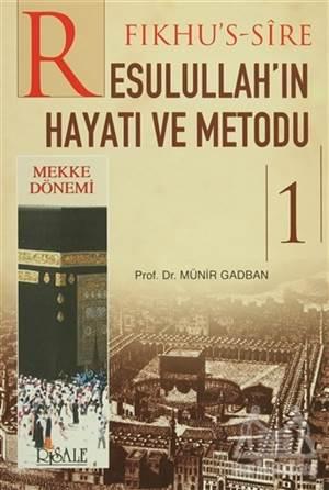 Fıkhu'S-Sire Resulullah'In Hayatı Ve Metodu 1. Cilt : Mekke Dönemi