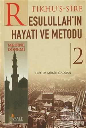 Fıkhu'S-Sire Resulullah'In Hayatı Ve Metodu 2. Cilt : Medine Dönemi