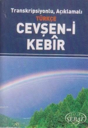 Transkripsiyonlu, Açıklamalı Türkçe Cevşen-İ Kebir (Küçük Boy) Kod 1020
