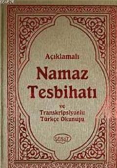 Açıklamalı Namaz Tesbihatı Ve Transkripsiyonlu Türkçe Okunuşu Kod 1008