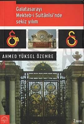 Galatasarayı Mekteb-i Sultani´sinde Sekiz Yılım