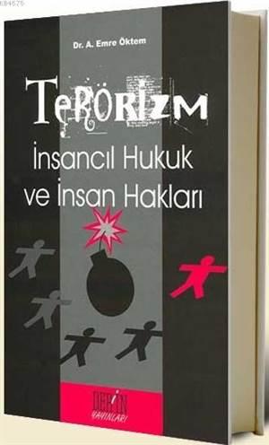 Terörizm; Insancil ...