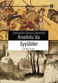 Anadolu'da Eyyûbiler; Selahaddin Sonrası Dönemde