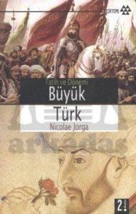 Fatih ve Dönemi Büyük Türk