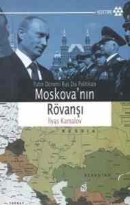 Moskovanın Rövanşı; Putin Dönemi Rus Dış Politikası