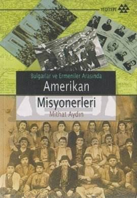 Bulgarlar ve Ermeniler Arasında Amerikan Misyonerleri