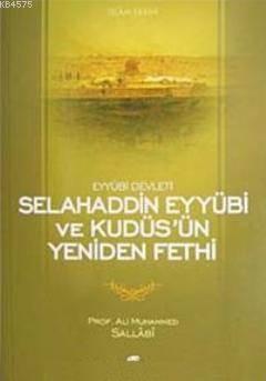 Eyyübi Devleti Selahaddin Eyyübi Ve Kudüs'ün Yeniden Fethi