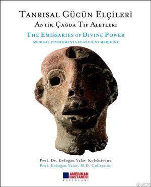 Tanrısal Gücün Elçileri; Antik Çağda Tıp Aletleri