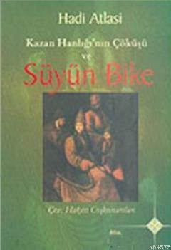 Kazan Hanlığı'nın Çöküşü Ve Süyün Bike