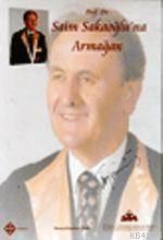 Prof. Dr. Saim Sakaoğlu'na Armağan; Türkistan Ve Azerbaycan Araştırma Merkezi