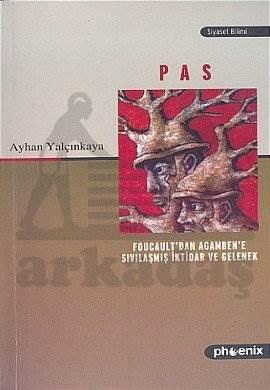 Pas; Foucaultdan Agambene Sıvılaşmış İktidar ve Gelenek