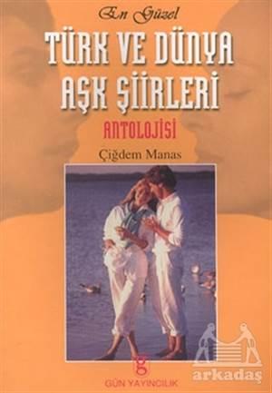 En Güzel Türk Ve Dünya Aşk Şiirleri Antolojisi