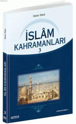 İslam Kahramanları - 3