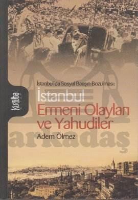 İstanbul Ermeni Olayları ve Yahudiler; İstanbulda Sosyal Barışın Bozulması