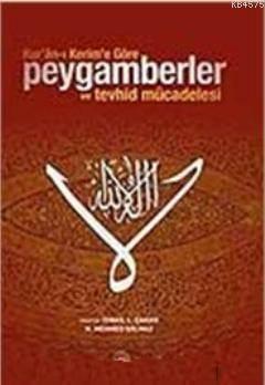 Kur'an- I Kerim'e Göre Peygamberler Ve Tevhid Mücadelesi