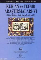 Kur'An Ve Tefsir Araştırmaları 6; İslam Düşüncesinde Gayb Problemi 2