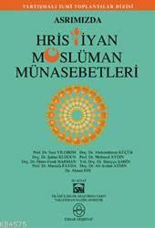 Asrımızda Hristiyan Müslüman Münasebetleri
