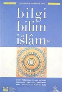 Bilgi Bilim Ve İslam I-II