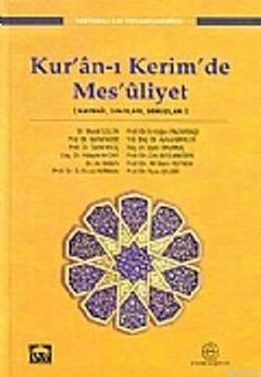 Kur'an-I Kerim'de Mes'uliyet; Kaynağı Sınırları Sonuçları