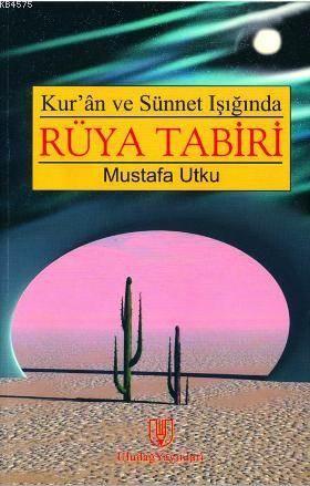 Kuran Ve Sünnet Işığında| Rüya Tabiri; Rüya Tabiri